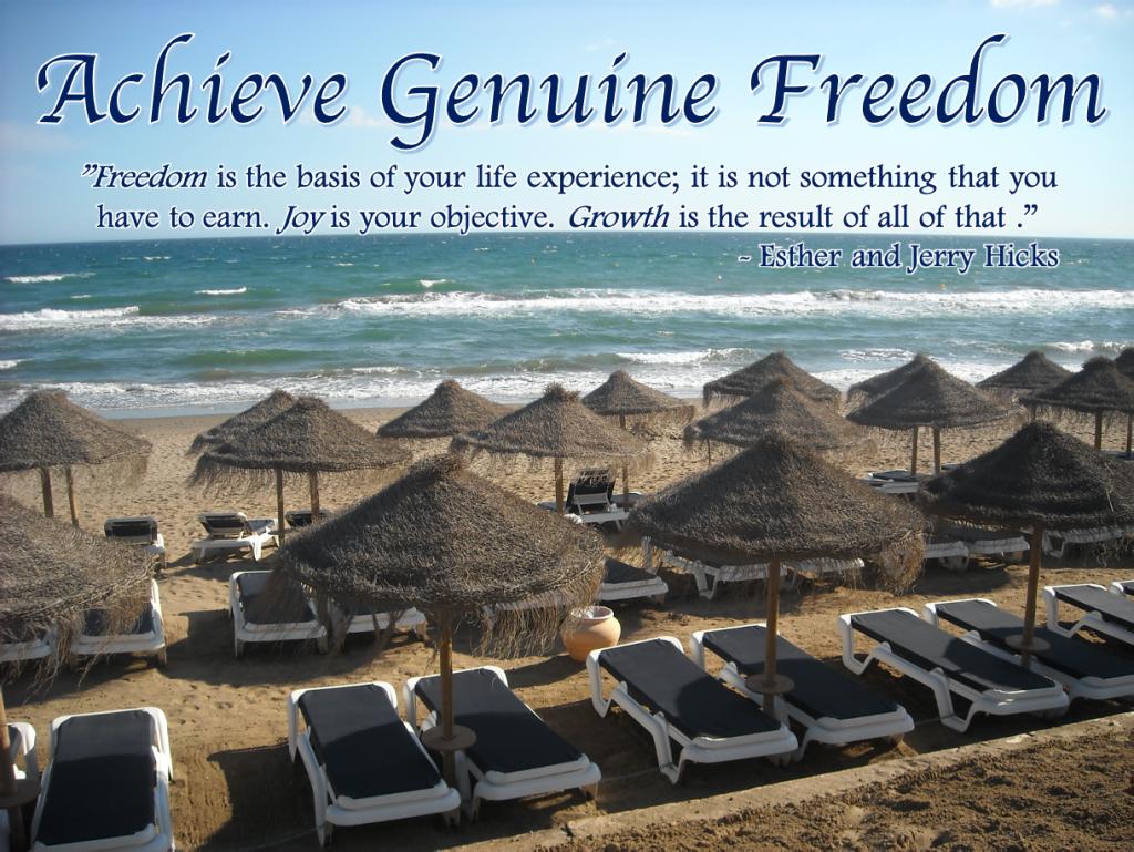 Achieve Genuine Freedom